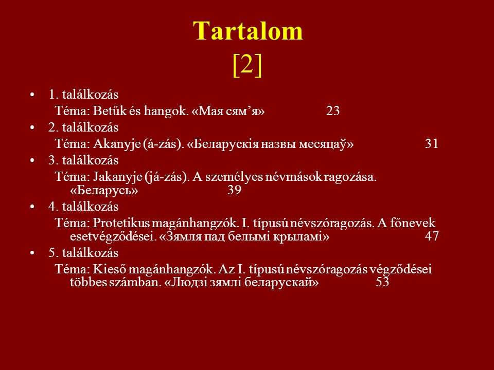 Tartalom [2] 1. találkozás Téma: Betűk és hangok. «Мая сям'я» 23